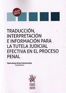 TRADUCCIÓN, INTERPRETACIÓN E INFORMACIÓN PARA LA TUTELA JUDICIAL EFECTIVA EN EL PROCESO PENAL