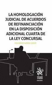 LA HOMOLOGACIÓN JUDICIAL DE ACUERDOS DE REFINANCIACIÓN EN LA DISPOSICION ADICIONAL CUALRTA DE LA LEY CONCURSAL
