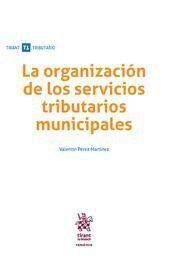 LA ORGANIZACION DE LOS SERVICIOS TRIBUTARIOS MUNICIPALES