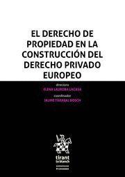 EL DERECHO DE PROPIEDAD EN LA CONSTRUCCION DEL DERECHO PRIVADO EUROPEO