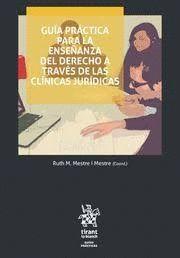GUIA PRACTICA PARA LA ENSEÑANZA DEL DERECHO A TRAVES DE LAS CLINICAS JURIDICAS
