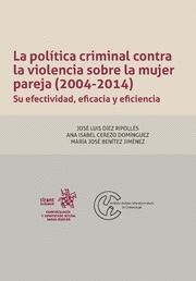 LA POLÍTICA CRIMINAL CONTRA LA VIOLENCIA SOBRE LA MUJER PAREJA (2004-2014)