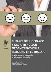 PAPEL DEL LIDERAZGO Y DEL APRENDIZAJE ORGANIZATIVO EN LA FELICIDAD EN EL TRABAJO