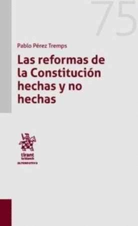 LAS REFORMAS DE LA CONSTITUCION HECHAS Y NO HECHAS.