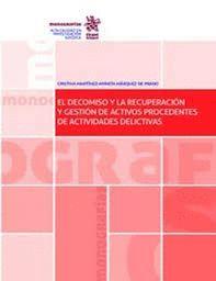 EL DECOMISO Y LA RECUPERACION Y GESTION DE ACTIVOS PROCEDENTES DE ACTIVIDADES DELICTIVAS