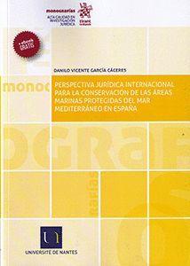 PERSPECTIVA JURÍDICA INTERNACIONAL PARA LA CONSERVACIÓN DE LAS ÁREAS MARINAS PROTEGIDAS DEL MAR MEDITERRÁNEO EN ESPAÑA