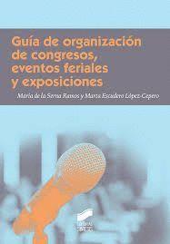 GUIA DE ORGANIZACION DE CONGRESOS, EVENTOS FERIALES Y EXPOSICIONES