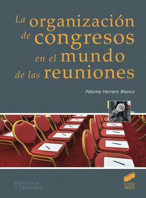 LA ORGANIZACIÓN DE CONGRESOS EN EL MUNDO DE LAS REUNIONES
