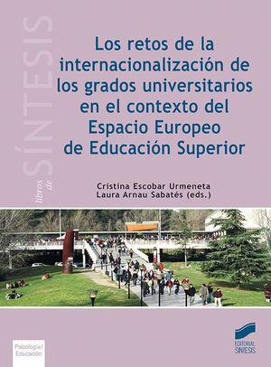 LOS RETOS DE LA INTERNACIONALIZACIÓN DE LOS GRADOS UNIVERSITARIOS EN EL CONTEXTO DEL ESPACIO EUROPEO DE EDUCACIÓN SUPERIOR