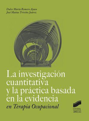 LA INVESTIGACIÓN CUANTITATIVA Y LA PRÁCTICA BASADA EN LE EVIDENCIA EN TERAPIA OCUPACIONAL
