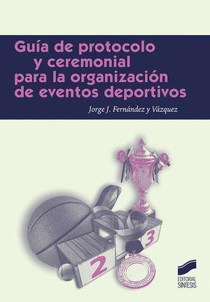 GUÍA DE PROTOCOLO Y CEREMONIAL PARA LA ORGANIZACIÓN DE EVENTOS DEPORTIVOS