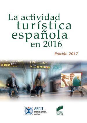 LA ACTIVIDAD TURÍSTICA ESPAÑOLA EN 2016