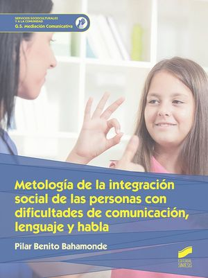 METODOLOGÍA DE LA INTEGRACIÓN SOCIAL DE LAS PERSONAS CON DIFICULTADES DE COMUNIC