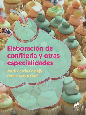 ELABORACIÓN DE CONFITERÍA Y OTRAS ESPECIALIDADES