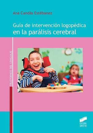 GUÍA DE INTERVENCIÓN LOGOPÉ�DICA EN LA PARÁLISIS CEREBRAL