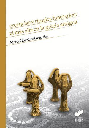 CREENCIAS Y RITUALES FUNERARIOS: EL MÁS ALLÁ EN LA GRECIA ANTIGUA