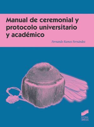MANUAL DE CEREMONIAL Y PROTOCOLO UNIVERSITARIO Y ACAD�EMICO