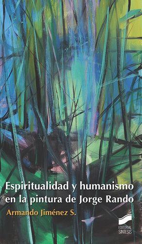 ESPIRITUALIDAD Y HUMANISMO EN LA PINTURA DE JORGE RANDO