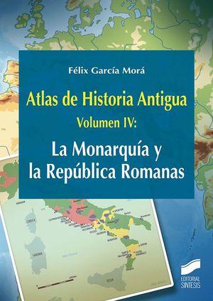 ATLAS DE HISTORIA ANTIGUA T.4 LA MONARQUIA Y LA REPUBLICA ROMANAS