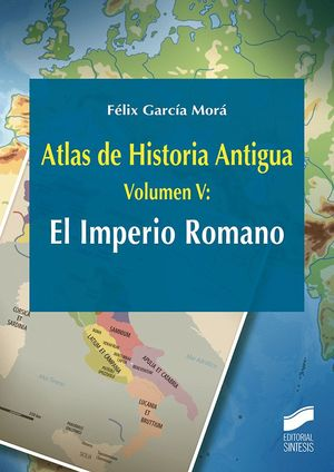 ATLAS DE HISTORIA ANTIGUA T.5 EL IMPERIO ROMANO