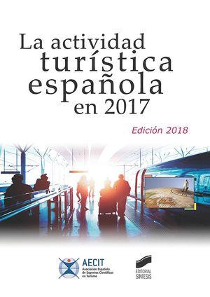 LA ACTIVIDAD TURISTICA ESPAÑOLA EN 2017 (EDICION 2018)