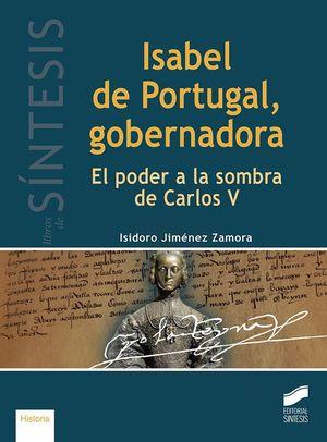ISABEL DE PORTUGAL, GOBERNADORA