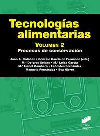 TECNOLOGÍAS ALIMENTARIAS VOL. 2 PROCESOS DE CONSERVACIÓN