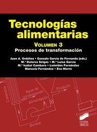 TECNOLOGÍAS ALIMENATARIAS VOL. 3 PROCESOS DE TRANSFORMACIÓN
