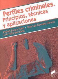 PERFILES CRIMINALES. PRINCIPIOS, TECNICAS Y APLICACIONES