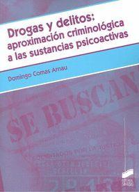 DROGAS Y DELITOS APROXIMACION CRIMINOLOGICA A SUSTANCIAS PSICOACTIVAS