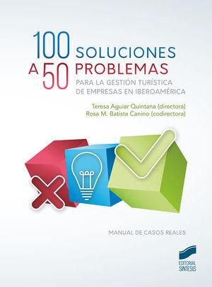 100 SOLUCIONES A 50 PROBLEMAS PARA LA GESTION TURISTICA DE EMPRESAS EN IBEROAMERICA