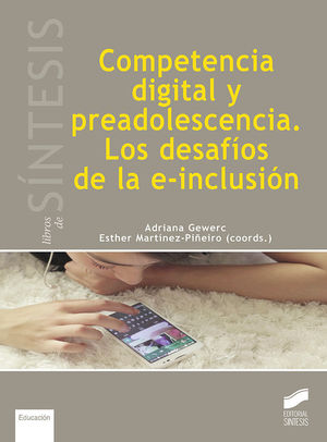 COMPETENCIA DIGITAL Y PREADOLESCENCIA. LOS DESAFIOS DE LA E-INCLUSIÓN