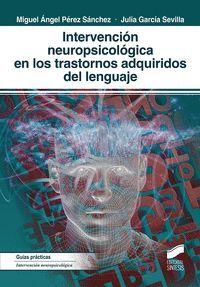 INTERVENCION NEUROPSICOLOGICA EN LOS TRASTORNOS ADQUIRIDOS DEL LENGUAJE