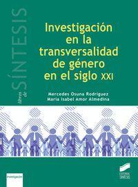 INVESTIGACION EN LA TRANSVERSALIDAD DE GENERO SIGLO XXI