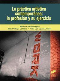 LA PRACTICA ARTISTICA CONTEMPORANEA: LA PROFESION Y SU EJERCICIO