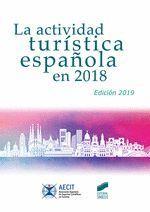 ACTIVIDAD TURISTICA ESPAÑOLA EN 2018 (AECIT)
