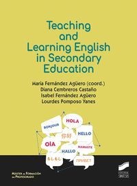 TEACHING AND LEARNING ENGLISH IN SECONDARY EDUCATION