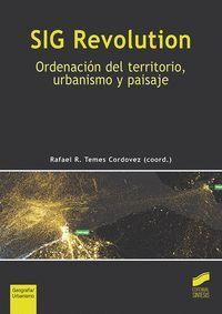 SIG REVOLUTION. ORDENACIÓN DEL TERRITORIO, URBANISMO Y PAISAJE