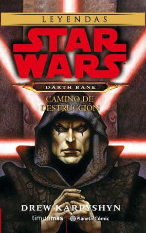 STAR WARS DARTH BANE CAMINO DE DESTRUCCIÓN (NOVELA)
