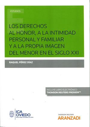 LOS DERECHOS AL HONOR, A LA INTIMIDAD PERSONAL Y FAMILIAR Y A LA PROPIA IMAGEN DEL MENOR EN EL SIGLO XXI