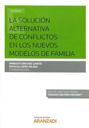 LA SOLUCION ALTERNATIVA DE CONFLICTOS EN LOS NUEVOS MODELOS DE FAMILIA