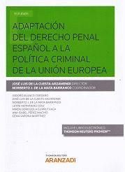 ADAPTACION DEL DERECHO PENAL ESPAÑOL A LA POLITICA CRIMINAL DE LA UNIÓN EUROPEA