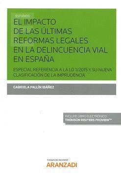 IMPACTO DE LAS ULTIMAS REFORMAS LEGALES EN LA DELINCUENCIA VIAL EN ESPAÑA