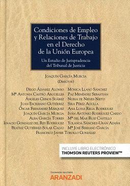 CONDICIONES DE EMPLEO Y RELACIONES DE TRABAJO EN EL DERECHO DE LA UNIÓN EUROPEA