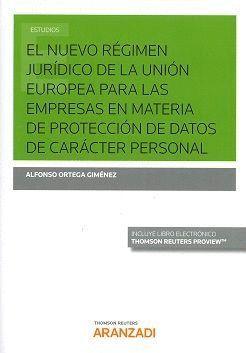 NUEVO REGIMEN JURIDICO DE LA UNIÓN EUROPEA PARA LAS EMPRESAS EN MATERIA DE PROTECCION DE DATOS DE CARÁCTER PERSONAL