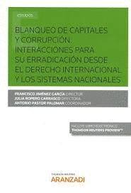 BLANQUEO DE CAPITALES Y CORRUPCIÓN. INTERACCIONES PARA SU ERRADICACIÓN DESDE EL DERECHO INTERNACIONAL Y LOS SISTEMAS NACIONALES