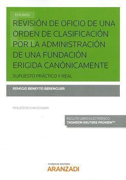 REVISIÓN DE OFICIO DE UNA ORDEN DE LA CLASIFICACIÓN POR LA ADMINISTRACIÓN DE UNA FUNDACIÓN ERIGIDA CANÓNICAMENTE