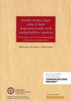 ESTUDIO MEDICO LEGAL SOBRE EL DAÑO DESPROPORCIONADO EN LA SANIDAD PÚBLICA ESPAÑOLA