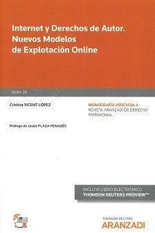 INTERNET Y DERECHOS DE AUTOR. NUEVOS MODELOS DE EXPLOTACIÓN ONLINE