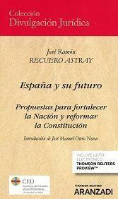 ESPAÑA Y SU FUTURO. PROPUESTAS PARA FORTALECER LA NACIÓN Y REFORMAR LA CONSTITUCIÓN